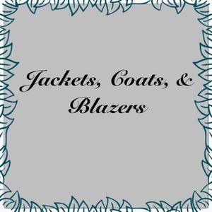 Jackets, Coats & Blazers 👇🏽👇🏽👇🏽